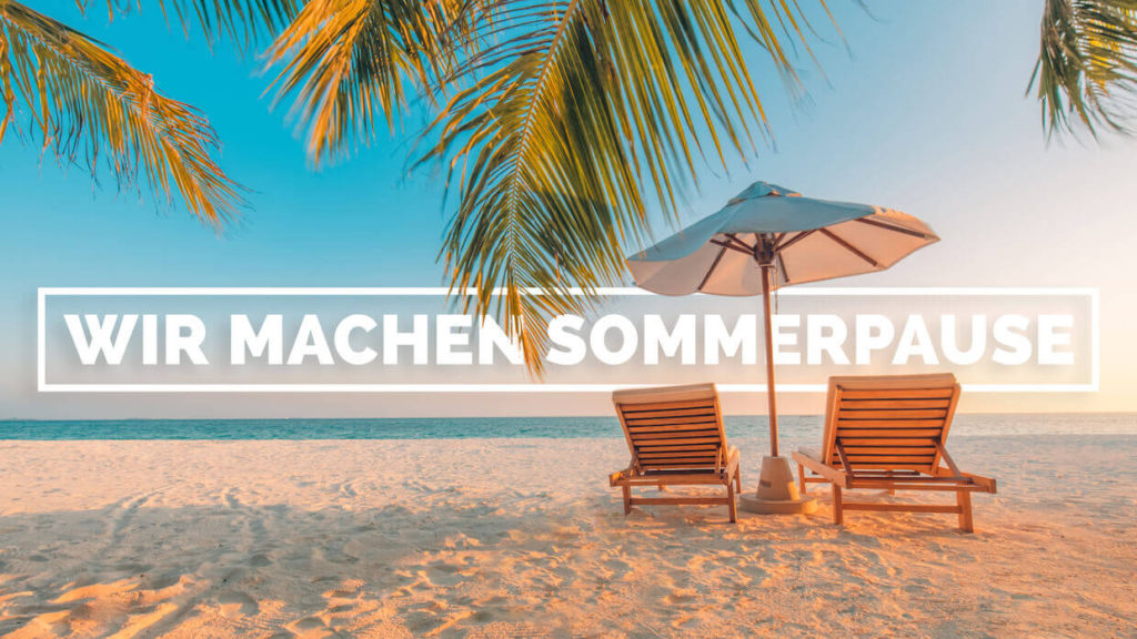 Sommerpause - 5.08.-14.08.