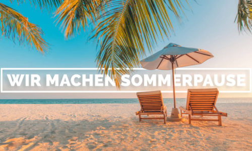 Sommerpause – 5.08.-14.08.